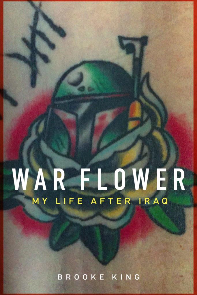 08bdb2a18f86d An Interview with Brooke King, author of WAR FLOWER: MY LIFE AFTER IRAQ